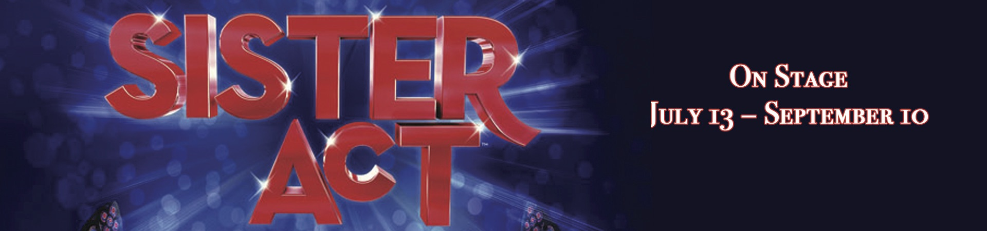 Sister Act at Roger Rocka's Dinner Theater, July 13 - Sept. 10